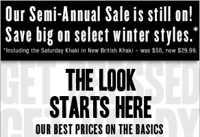Our Semi-Annual Sale is still on! Save big on select winter styles.* The look starts here