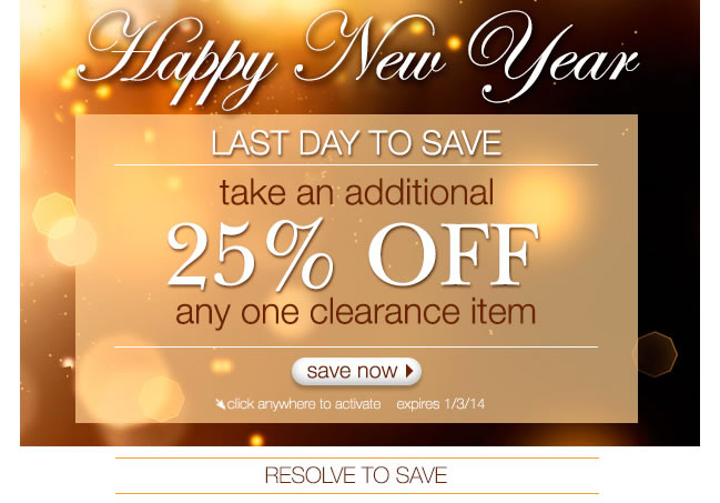 LAST DAY TO SAVE: Take An Additional 25% Off Any One Clearance Item