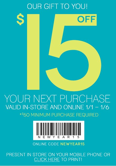 Email Exclusive! $15 off any $50 purchase. Valid in-store and online.