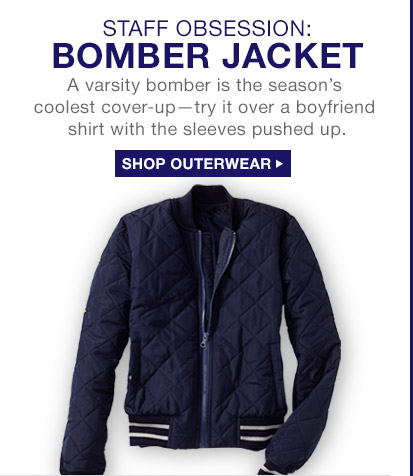STAFF OBSESSION: BOMBER JACKET | SHOP OUTERWEAR