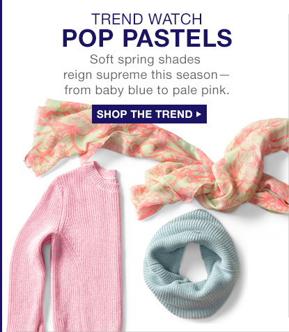 TREND WATCH | POP PASTELS | SHOP THE TREND