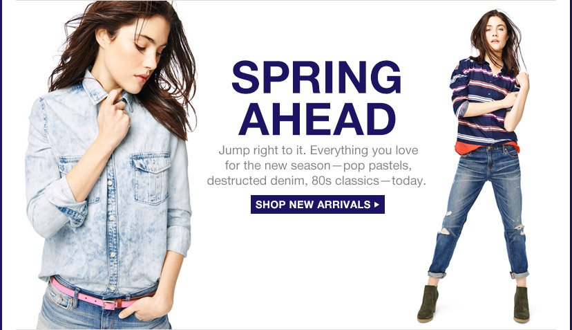 SPRING AHEAD | SHOP NEW ARRIVALS