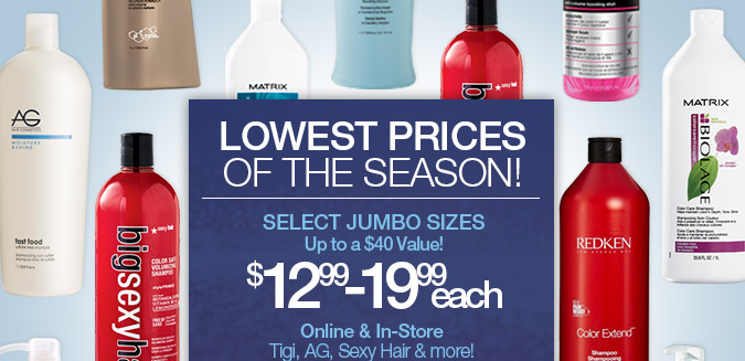 Lowest prices of the season! Jumbo sizes now $12.99-15.99
