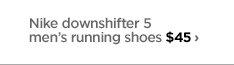 Nike downshifter 5 men's running shoes $45 ›