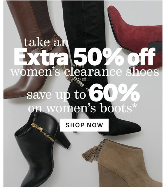 Take an extra 50% off women's clearance shoes. Save up to 60% on women's boots*. Shop Now.