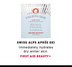 Swiss Alps Aprés Ski. Immediately hydrates dry winter skin. First Aid Beauty Ultra Repair Cream. FIRST AID BEAUTY.