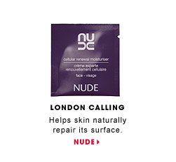 London Calling. Helps skin naturally repair its surface. Nude Skincare Cellular Renewal Moisturizer. NUDE.