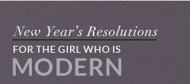 New Year's Resolutions - For The Girl Who Is Modern