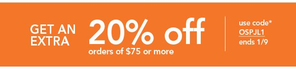 Get an Extra 20% OFF orders of $75 or more. Use code OSPJL1. Ends 1.19.14