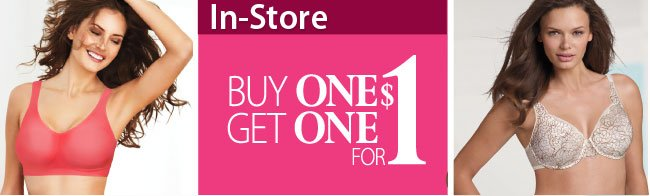 In-Store buy one get one for a $1 All Bras, Panties, and Shapewear
