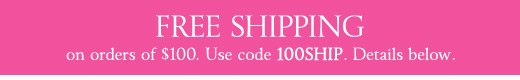 Free Shipping on Orders of $100