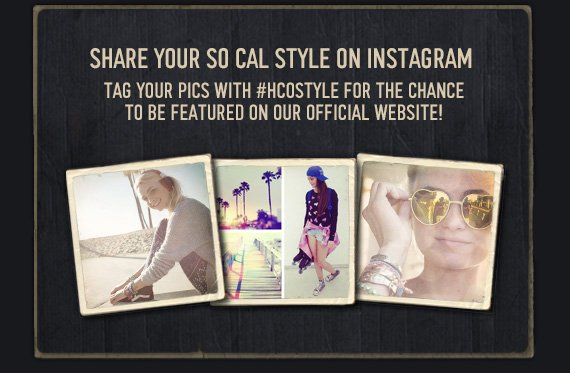 SHARE YOUR SO CAL STYLE  ON INSTAGRAM