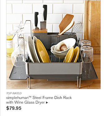 TOP-RATED -- simplehuman™ Steel Frame Dish Rack with Wine Glass Dryer - $79.95