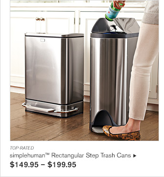 TOP-RATED -- simplehuman™ Rectangular Step Trash Cans - $149.95 - $199.95