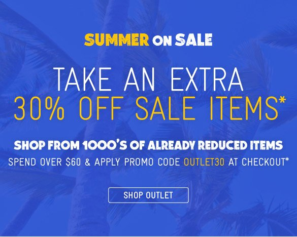 Take An Extra 30% Off Sale Items*