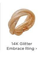 14K Glitter Embrace Ring