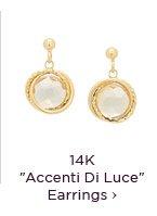 14K Accenti Di Luce Earrings