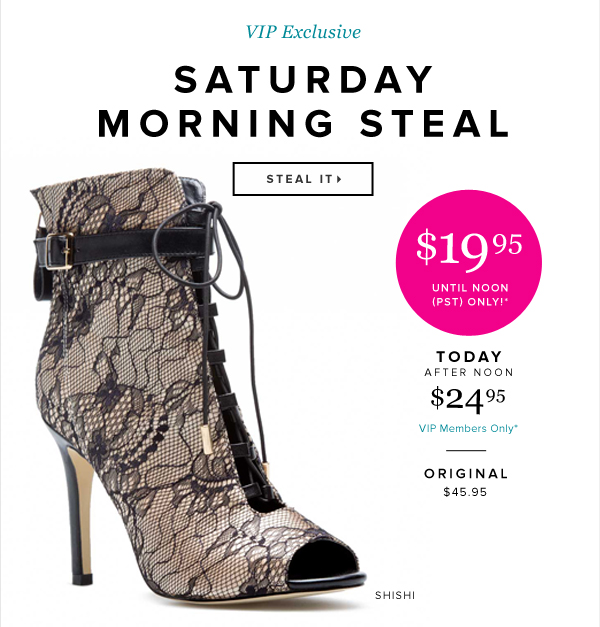 VIP Exclusive Saturday Morning Steal - - Steal It: