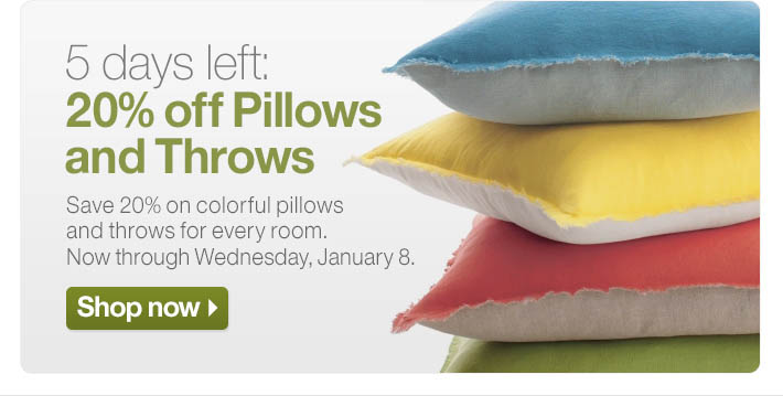 5 days left: 20% off Pillows and Throws