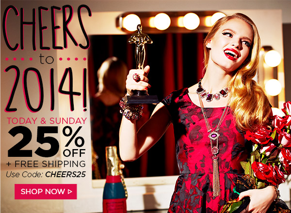 Today & Sunday - 25% Off! Shop Now