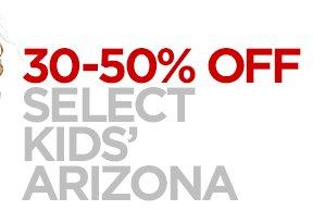 30-50% OFF SELECT KID'S ARIZONA