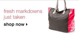 fresh markdowns just taken. shop now