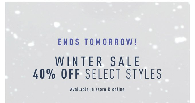 Winter Sale 40% Off Select Styles