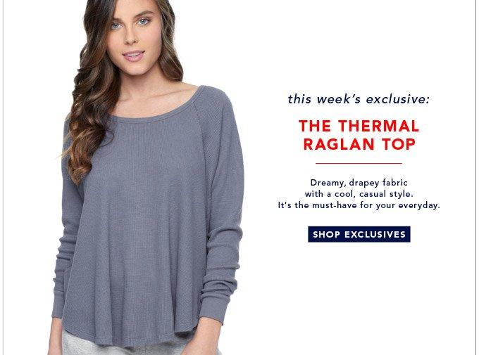 The Thermal Raglan Top - Shop Exclusives