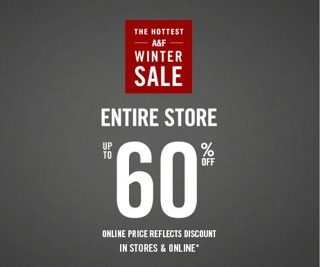 THE HOTTEST A&F WINTER SALE  ENTIRE STORE UP TO 60% OFF