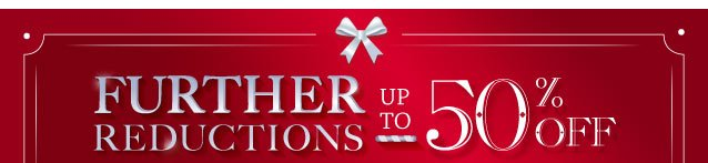 Sale - Further reductions - Up to 50% off