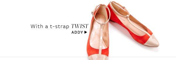 With a t-strap twist. Shop Addy