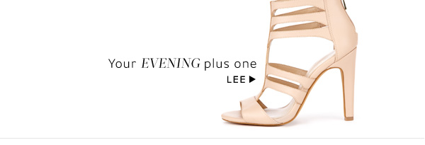 Your evening plus one. Shop Lee
