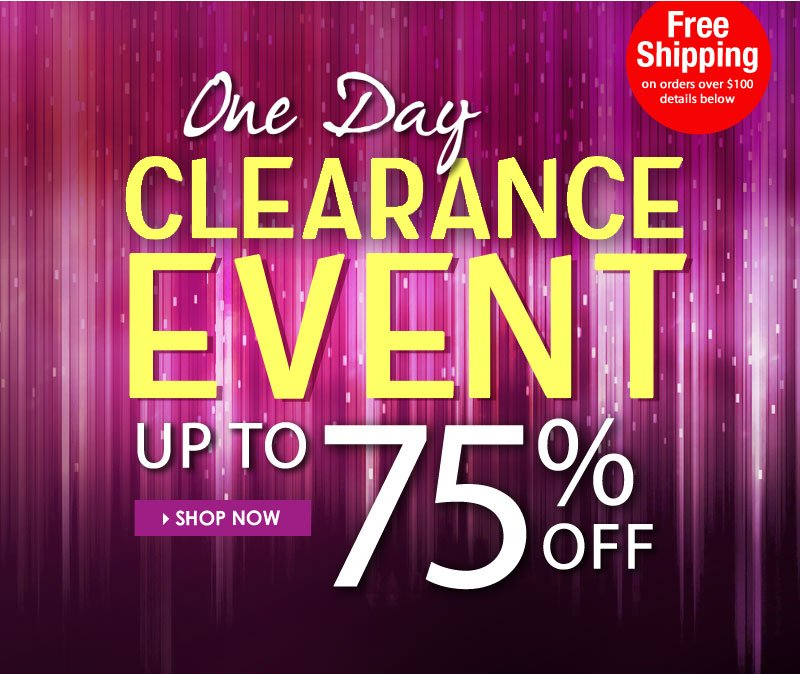 Up to 75% OFF! HUGE 1-Day CLEARANCE EVENT! Shop NOW!!