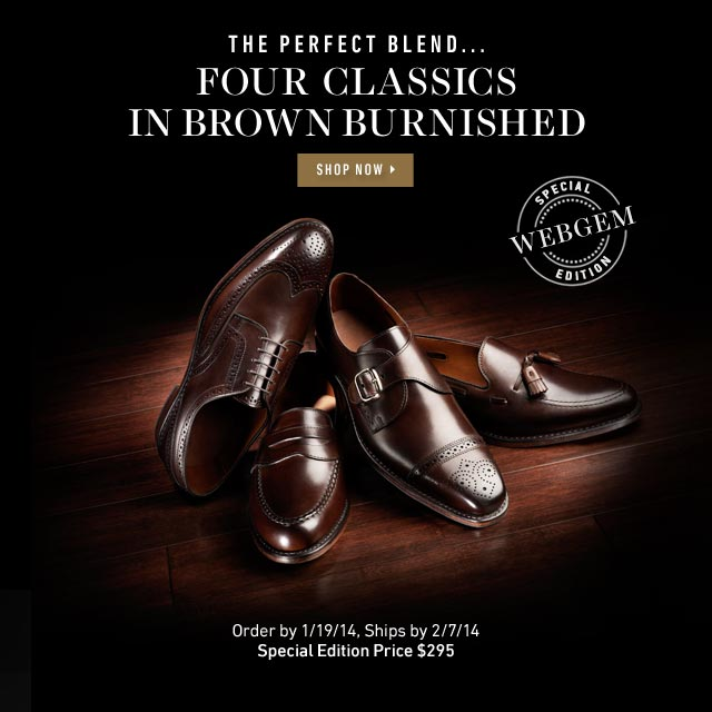 The Perfect Blend: Four Classics In Brown Burnished. Shop WebGem >