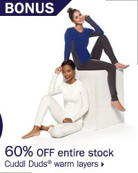 60% off entire stock Cuddl Duds® warm layers.