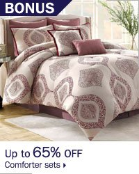 Up to 65% off comforter sets.