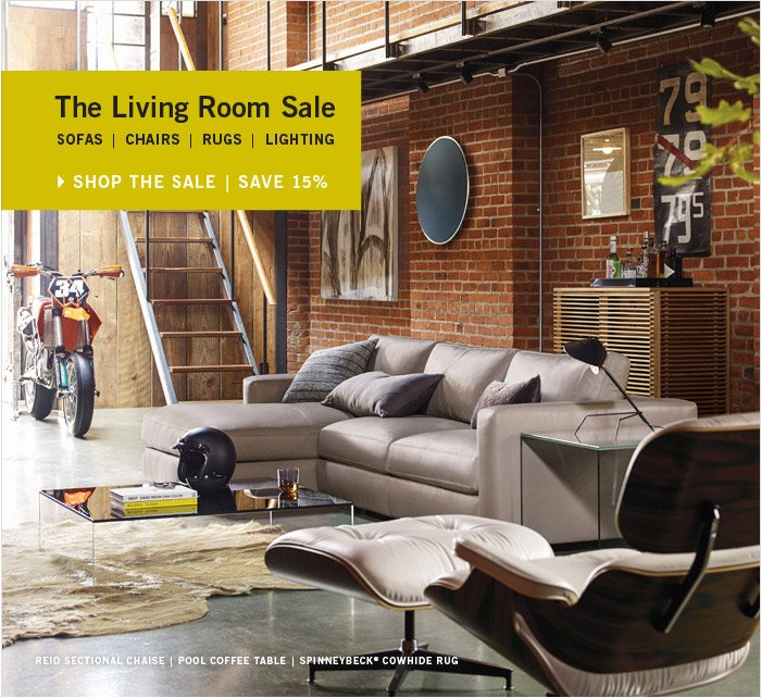 The Living Room Sale. SOFAS | CHAIRS | RUGS | LIGHTING. SHOP THE SALE | SAVE15%