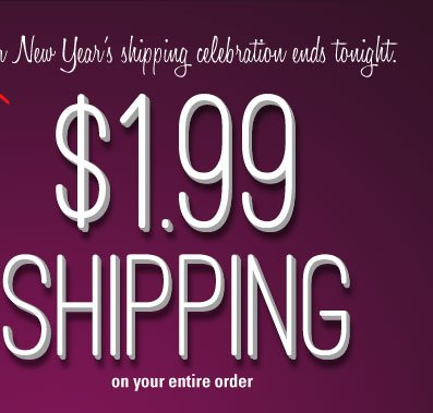 $1.99 shipping on your entire order