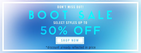 Boot Sale! 50% Off Select Styles