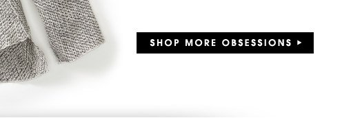 SHOP MORE OBSESSIONS