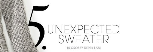 5. UNEXPECTED SWEATER
