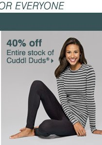 40% off entire stock of Cuddl Duds®.