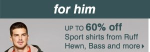 Up to 60% off sport shirts from Ruff Hewn, Bass and more.