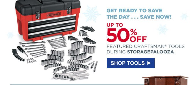 Get ready to save the day...save now! | Up to 50% off featured Craftsman® tools during STORAGEPALOOZA | Shop Tools