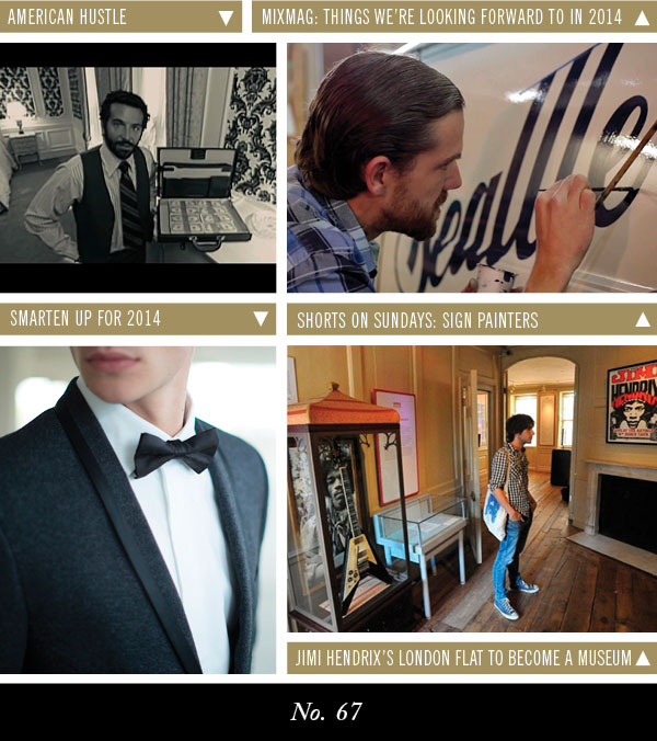 American Hustle | Shorts on Sundays: Sign Painters | Smarten Up For 2014 | Jimi Hendrix's London Flat to Become a Museum