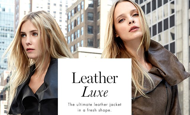 Lether Luxe | The ultimate leather jacket in a fresh shape.