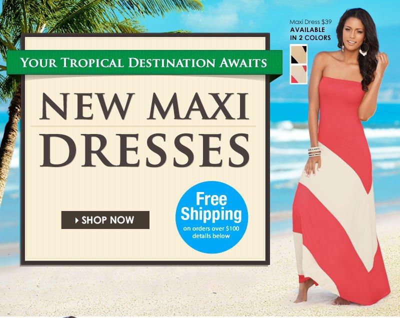 NEW Maxi Dresses! Your Tropical Destination Awaits! SHOP NOW!!