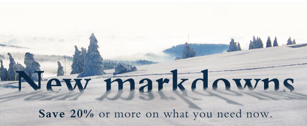 New markdowns - Save 20% or more on what you need you now.