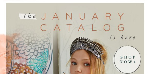 The January Catalog is Here! Shop now...