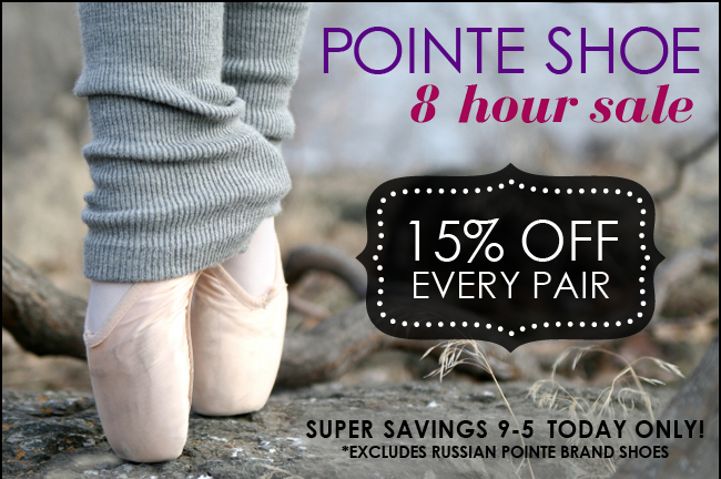 8 HR Pointe Shoe Sale Today